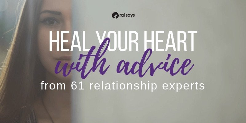 Heal your heart with advice from 61 relationship experts