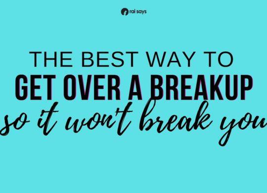 Best Way to Get Over a Breakup